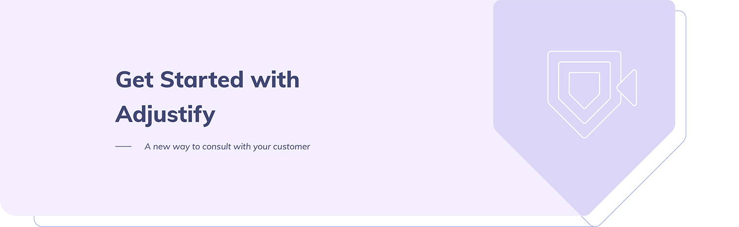 Get Started with Adjustify - A new way to consult with your customer
