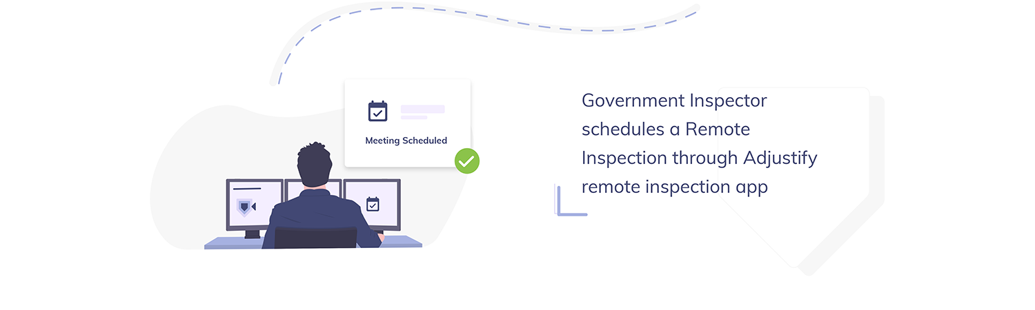 Government Inspector schedules a Remote Inspection through Adjustify remote inspection app